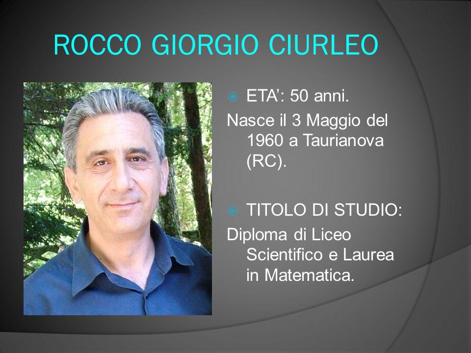ROCCO GIORGIO CIURLEO ETA': 50 anni.