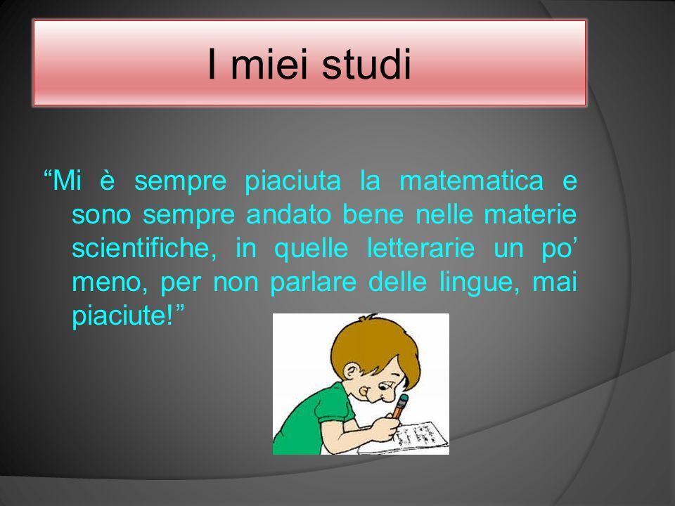 I miei studi
