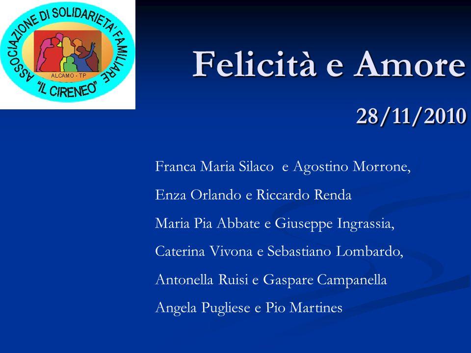 Felicità e Amore 28/11/2010 Franca Maria Silaco e Agostino Morrone,
