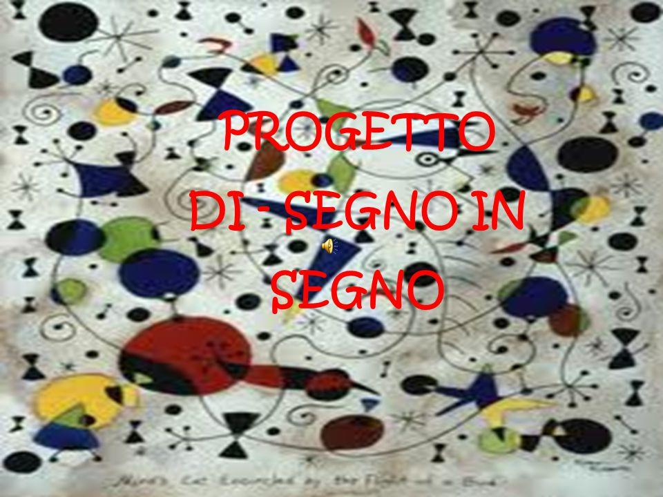 PROGETTO DI - SEGNO IN SEGNO