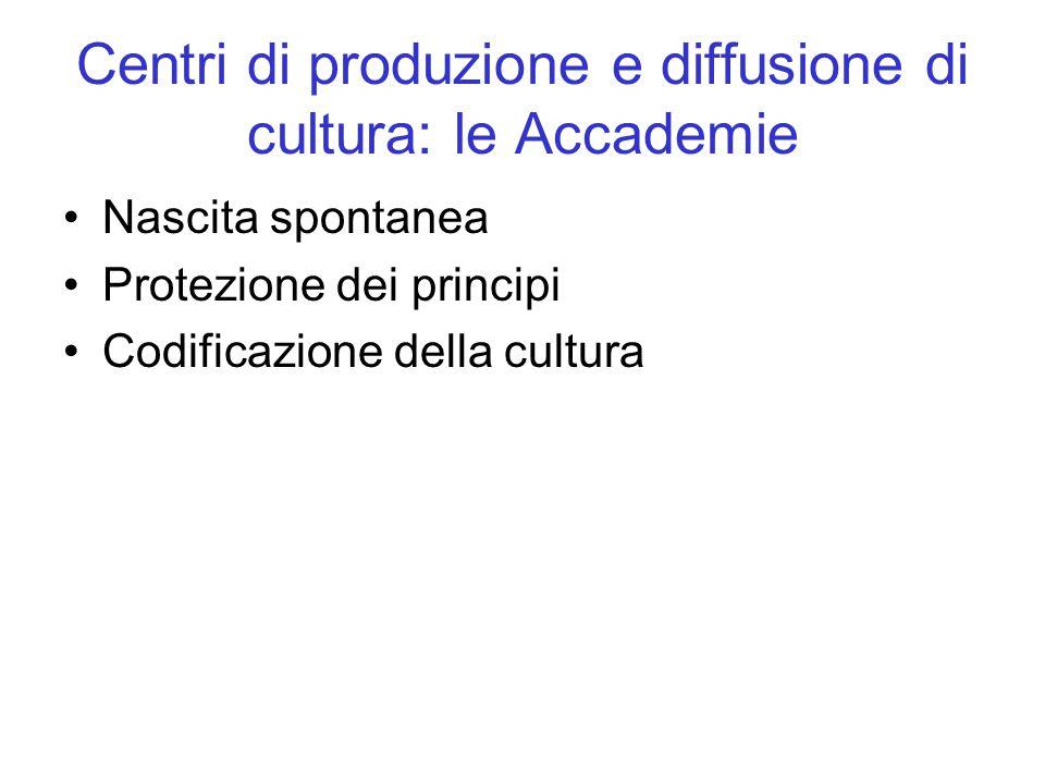 Centri di produzione e diffusione di cultura: le Accademie