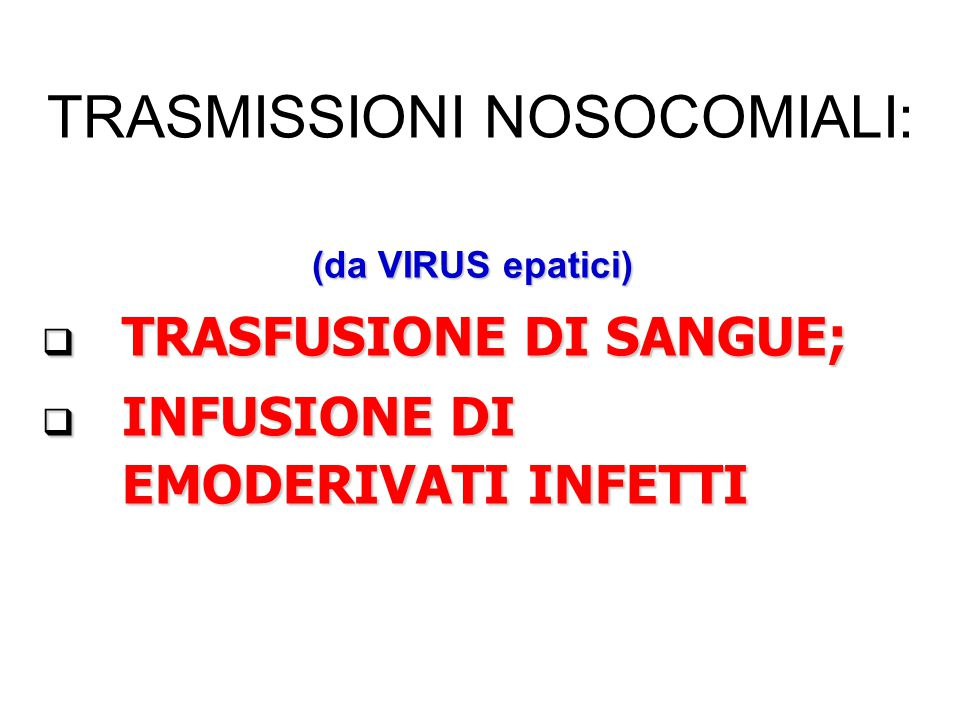 TRASMISSIONI NOSOCOMIALI:
