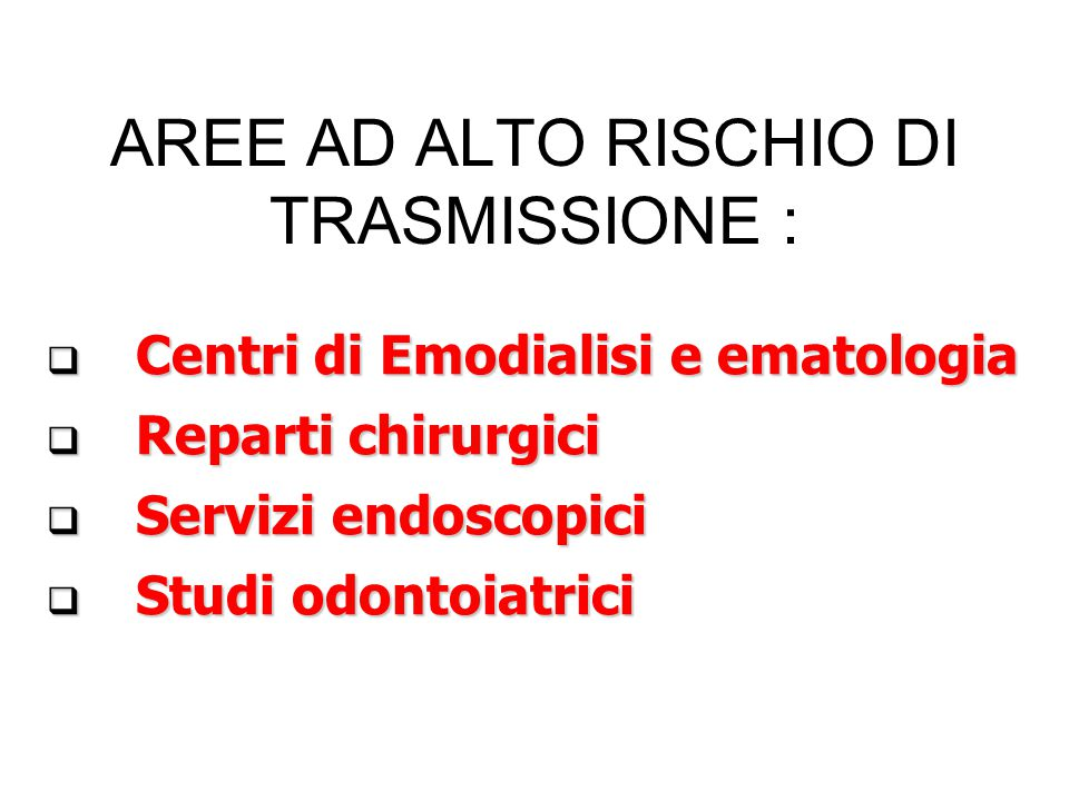 AREE AD ALTO RISCHIO DI TRASMISSIONE :