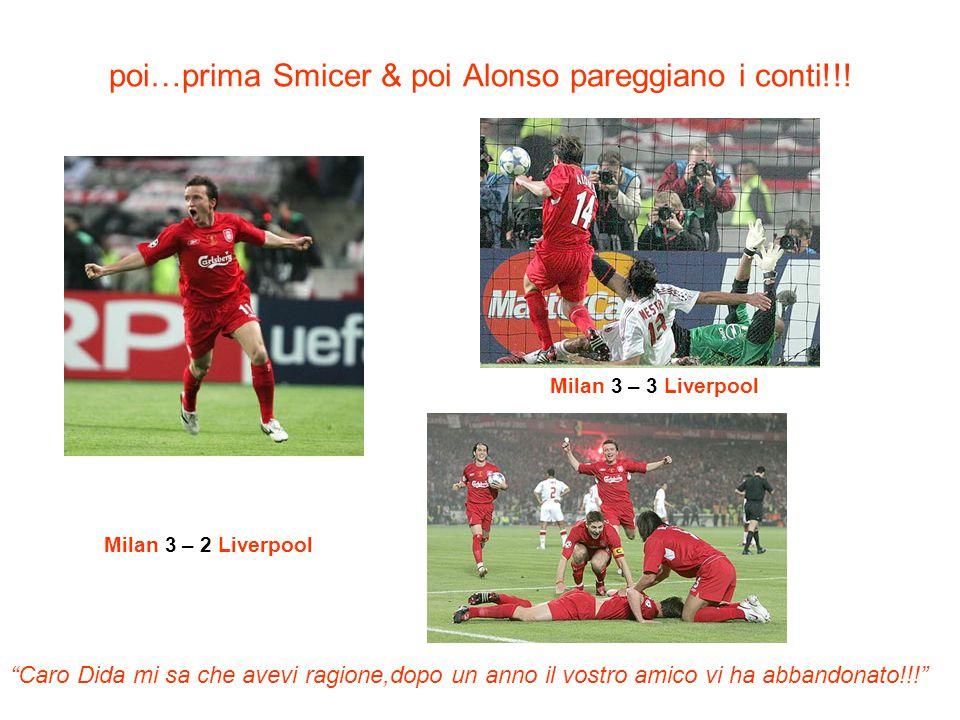 poi…prima Smicer & poi Alonso pareggiano i conti!!!