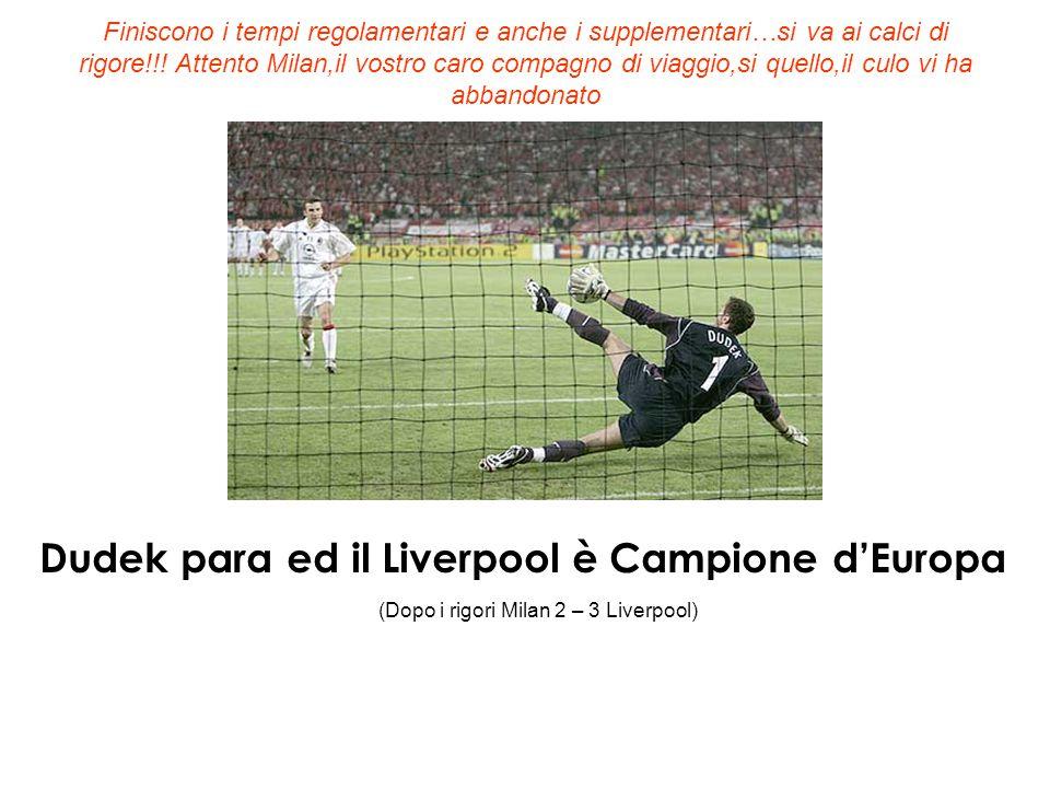 Dudek para ed il Liverpool è Campione d'Europa