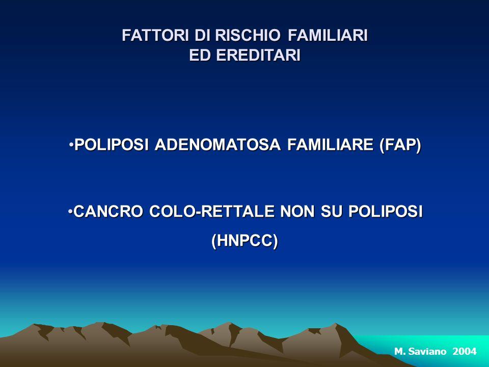 FATTORI DI RISCHIO FAMILIARI ED EREDITARI