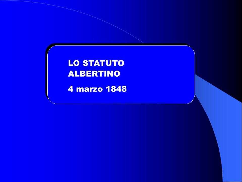 LO STATUTO ALBERTINO 4 marzo 1848