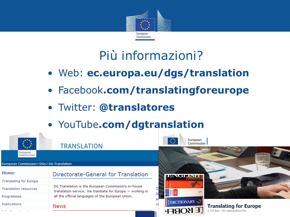 Più informazioni Web: ec.europa.eu/dgs/translation