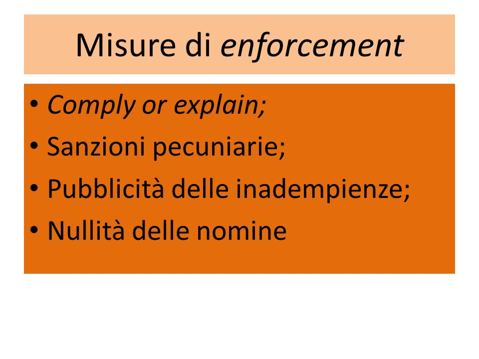 Misure di enforcement Comply or explain; Sanzioni pecuniarie;