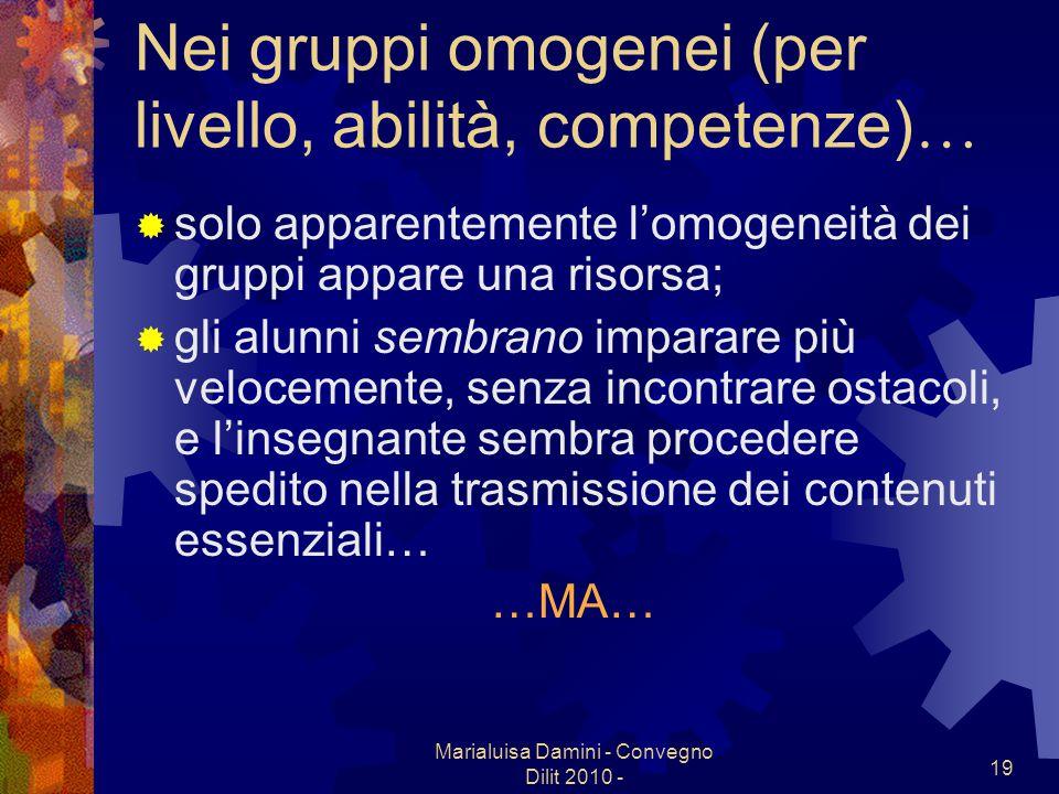 Nei gruppi omogenei (per livello, abilità, competenze)…