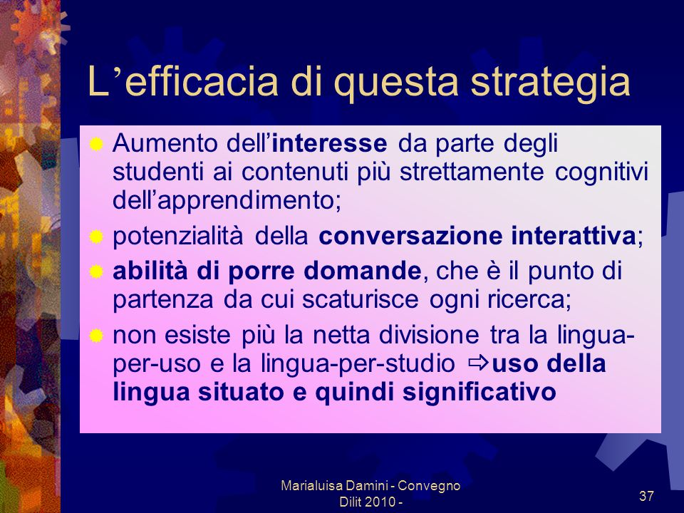 L'efficacia di questa strategia