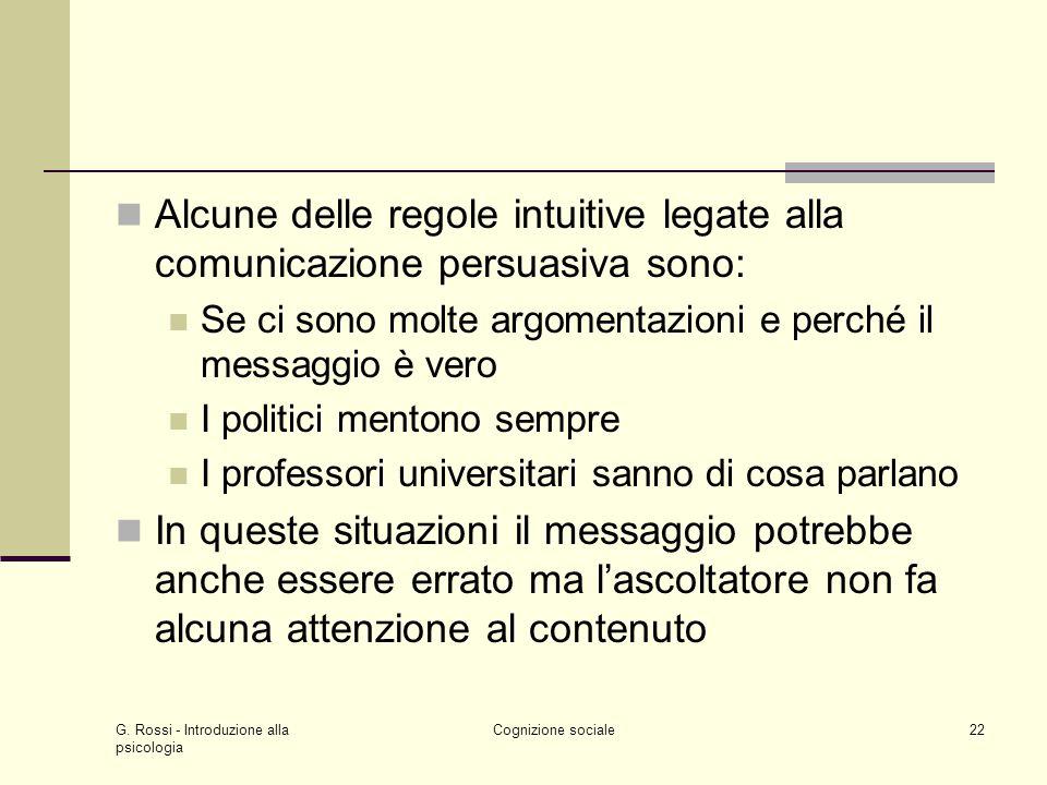Alcune delle regole intuitive legate alla comunicazione persuasiva sono: