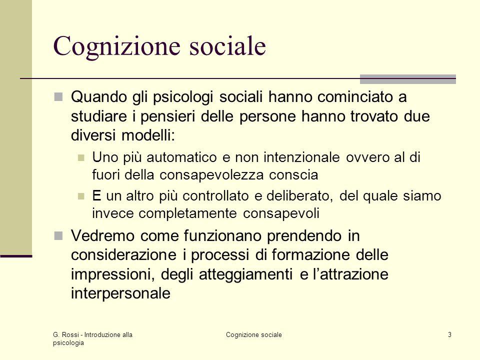 Cognizione sociale Quando gli psicologi sociali hanno cominciato a studiare i pensieri delle persone hanno trovato due diversi modelli: