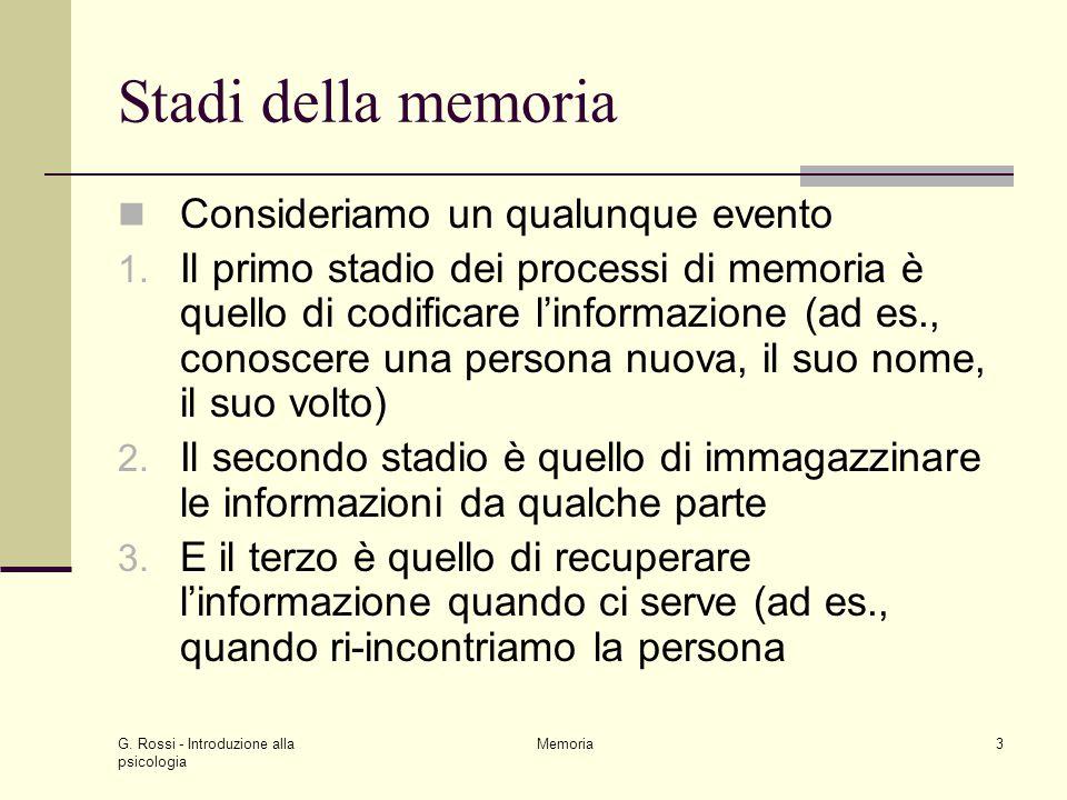 Stadi della memoria Consideriamo un qualunque evento