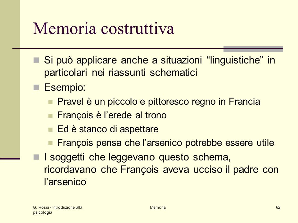 Memoria costruttiva Si può applicare anche a situazioni linguistiche in particolari nei riassunti schematici.