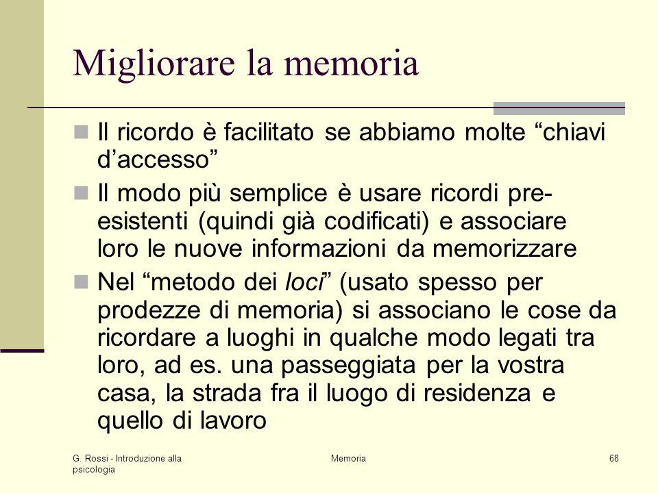 Migliorare la memoria Il ricordo è facilitato se abbiamo molte chiavi d'accesso