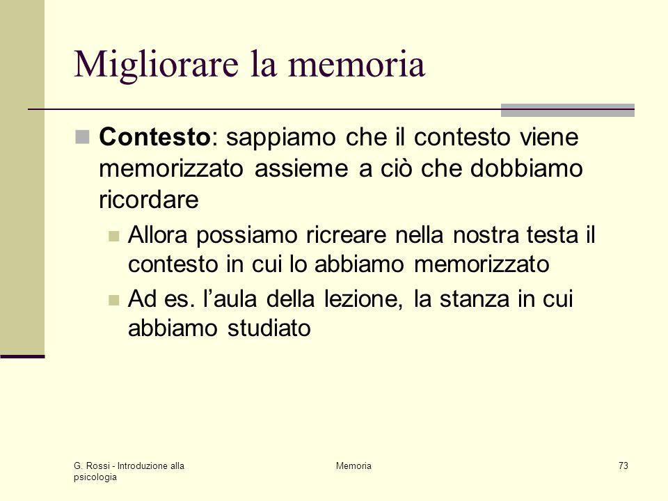 Migliorare la memoria Contesto: sappiamo che il contesto viene memorizzato assieme a ciò che dobbiamo ricordare.