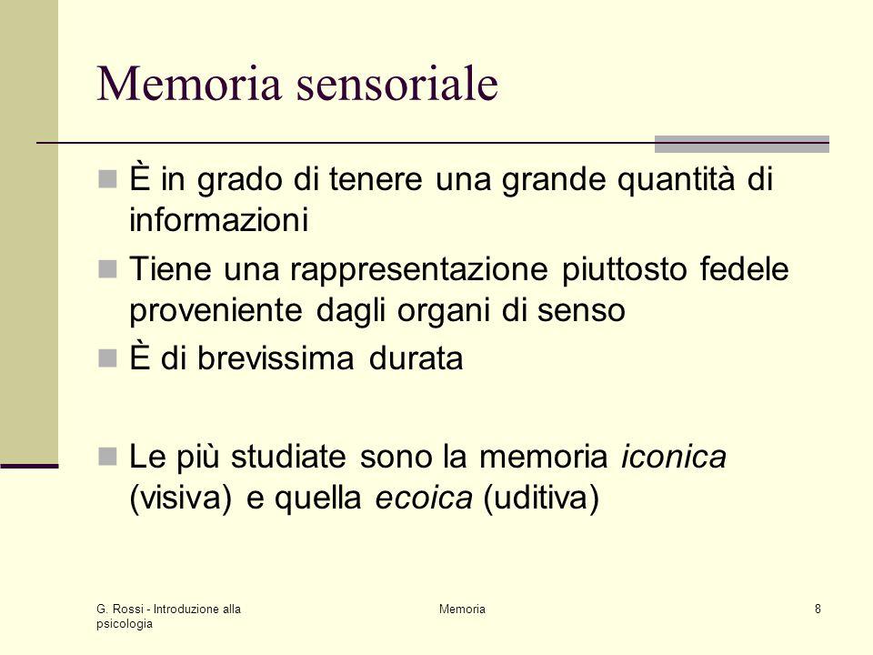 Memoria sensoriale È in grado di tenere una grande quantità di informazioni.