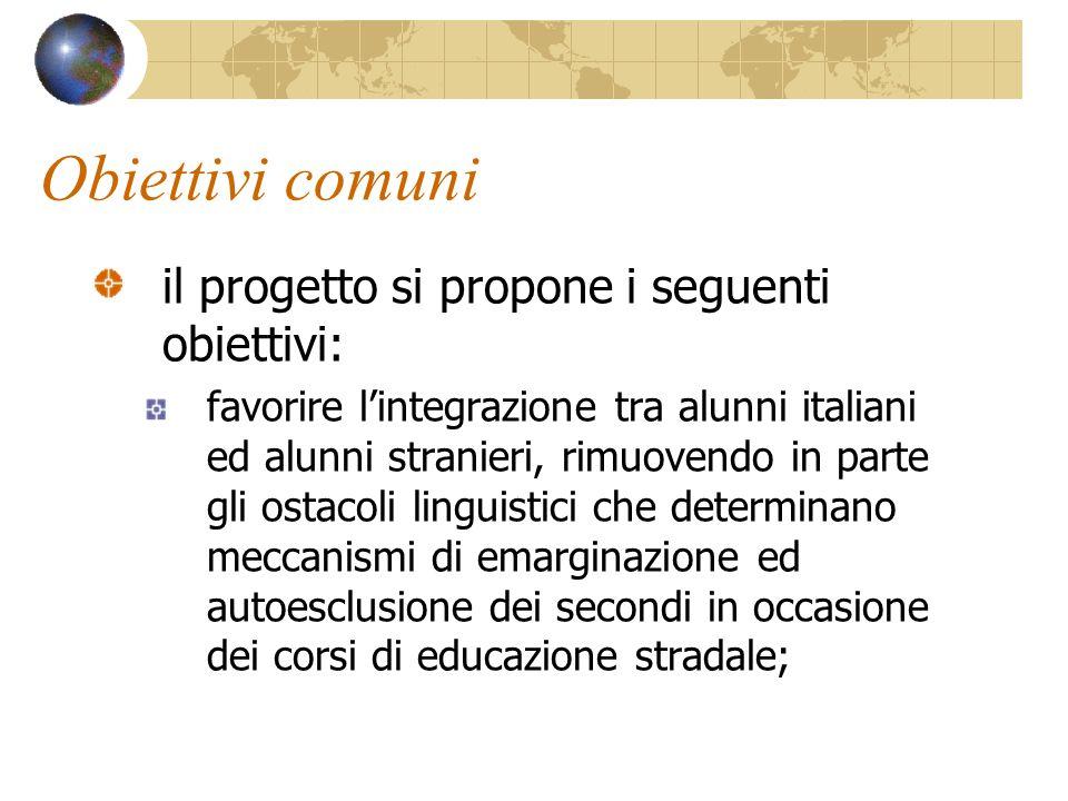 Obiettivi comuni il progetto si propone i seguenti obiettivi: