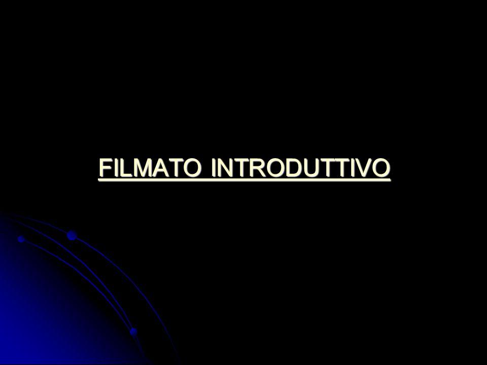 FILMATO INTRODUTTIVO