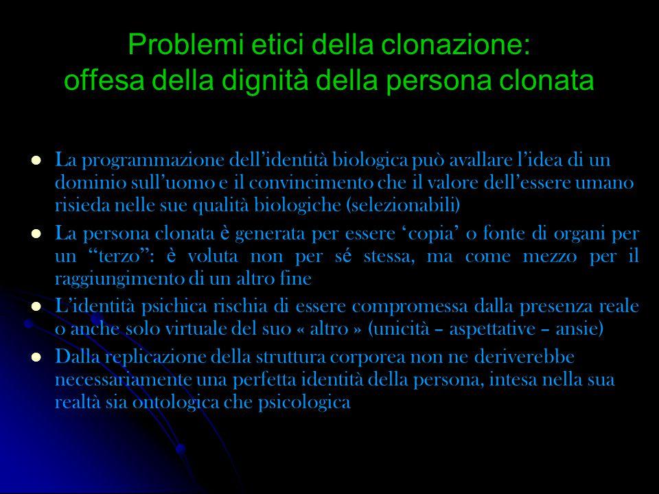 Problemi etici della clonazione: offesa della dignità della persona clonata
