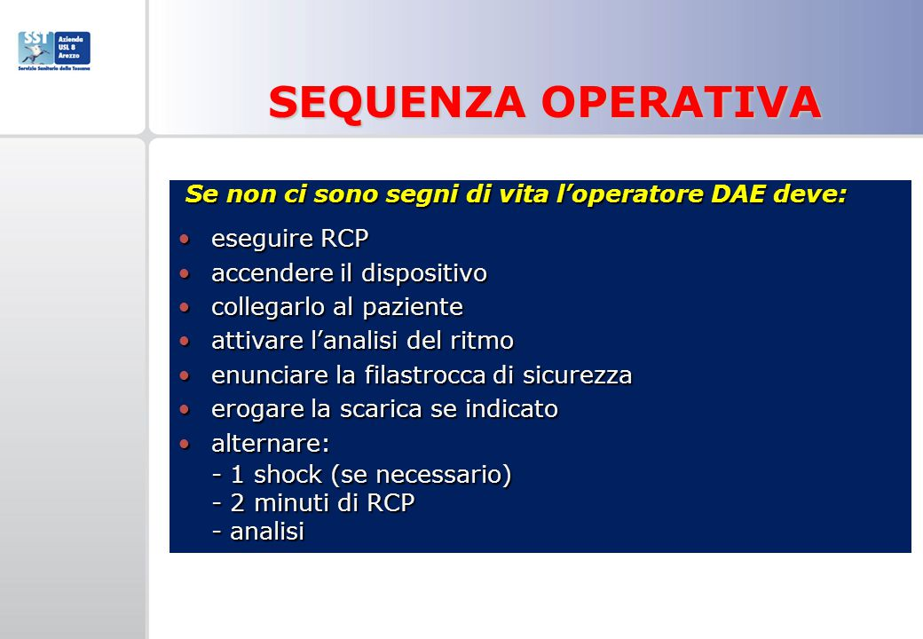 SEQUENZA OPERATIVA Se non ci sono segni di vita l'operatore DAE deve: