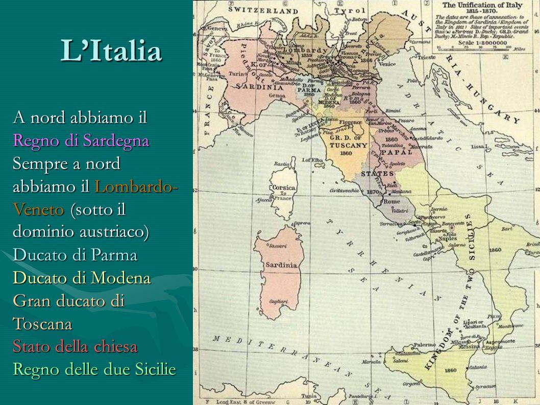 L'Italia A nord abbiamo il Regno di Sardegna