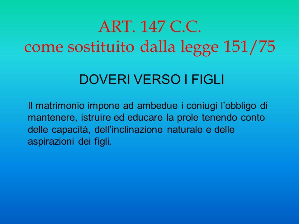 ART. 147 C.C. come sostituito dalla legge 151/75