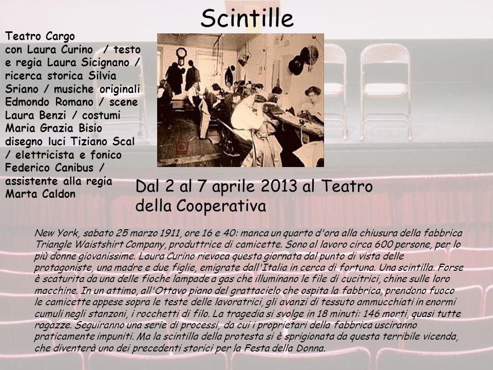 Scintille Dal 2 al 7 aprile 2013 al Teatro della Cooperativa