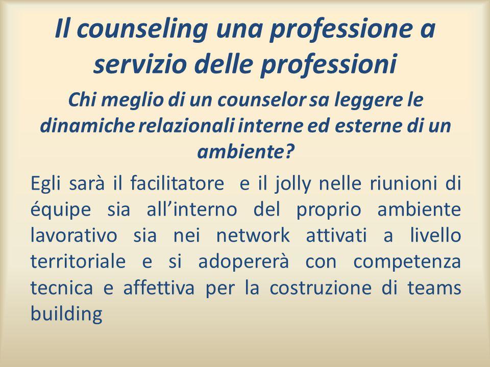 Il counseling una professione a servizio delle professioni
