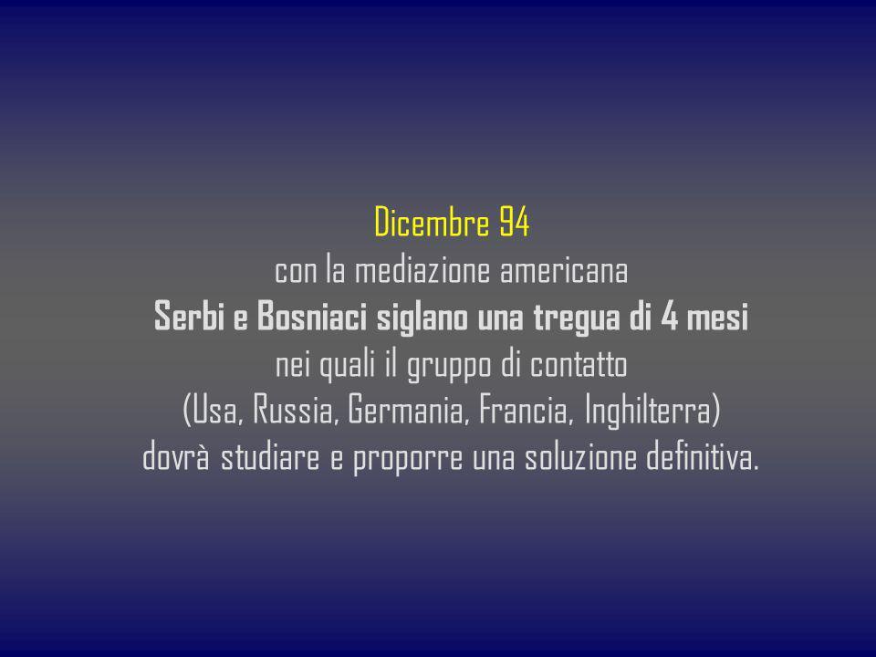 Serbi e Bosniaci siglano una tregua di 4 mesi