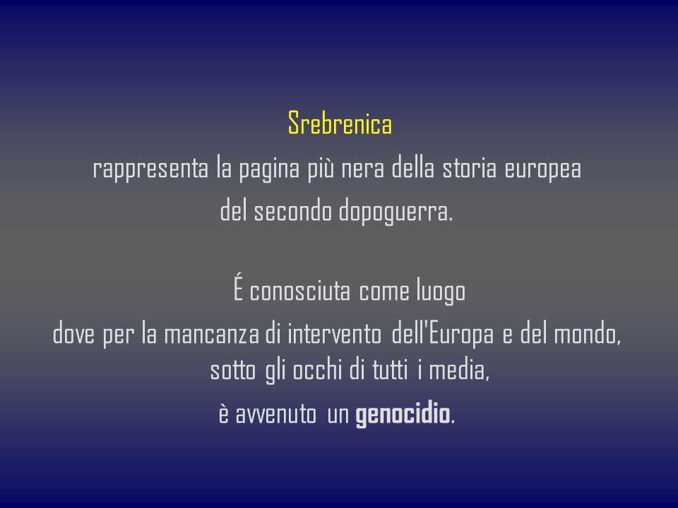 rappresenta la pagina più nera della storia europea
