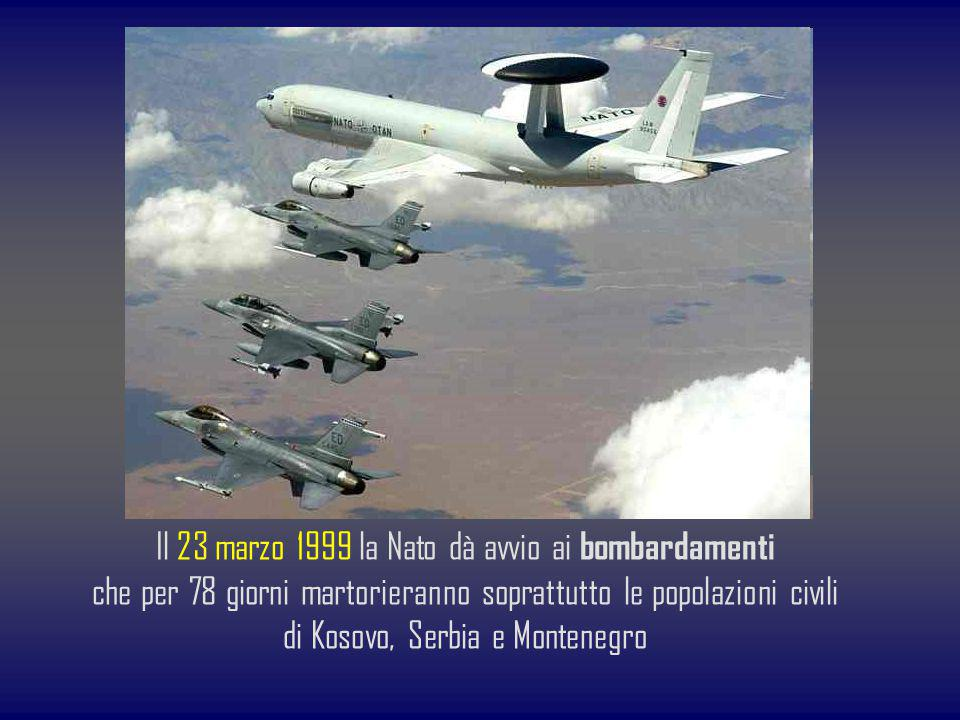Il 23 marzo 1999 la Nato dà avvio ai bombardamenti