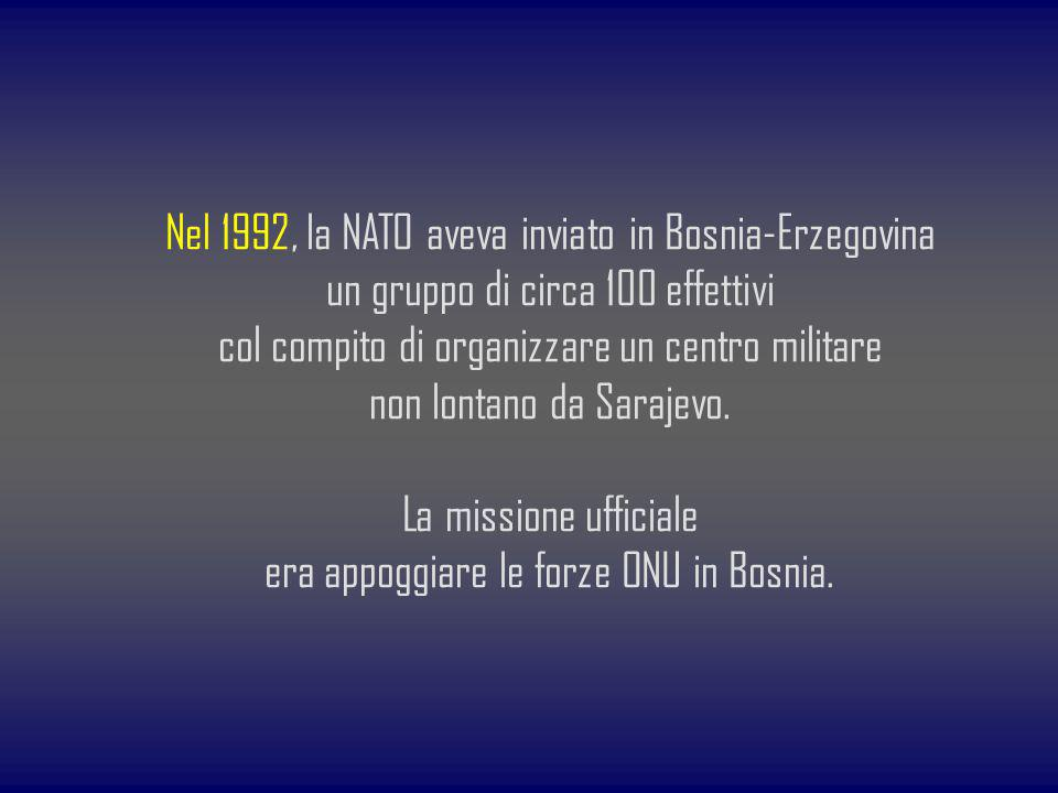 Nel 1992, la NATO aveva inviato in Bosnia-Erzegovina