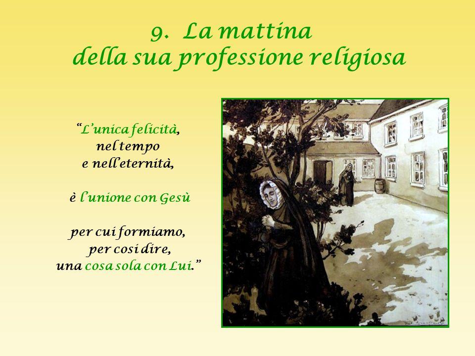 9. La mattina della sua professione religiosa