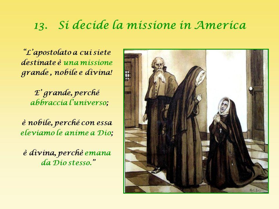 13. Si decide la missione in America