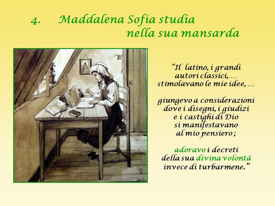4. Maddalena Sofia studia nella sua mansarda