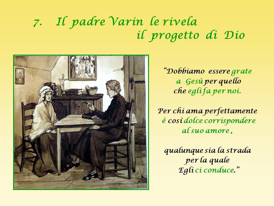 7. Il padre Varin le rivela il progetto di Dio