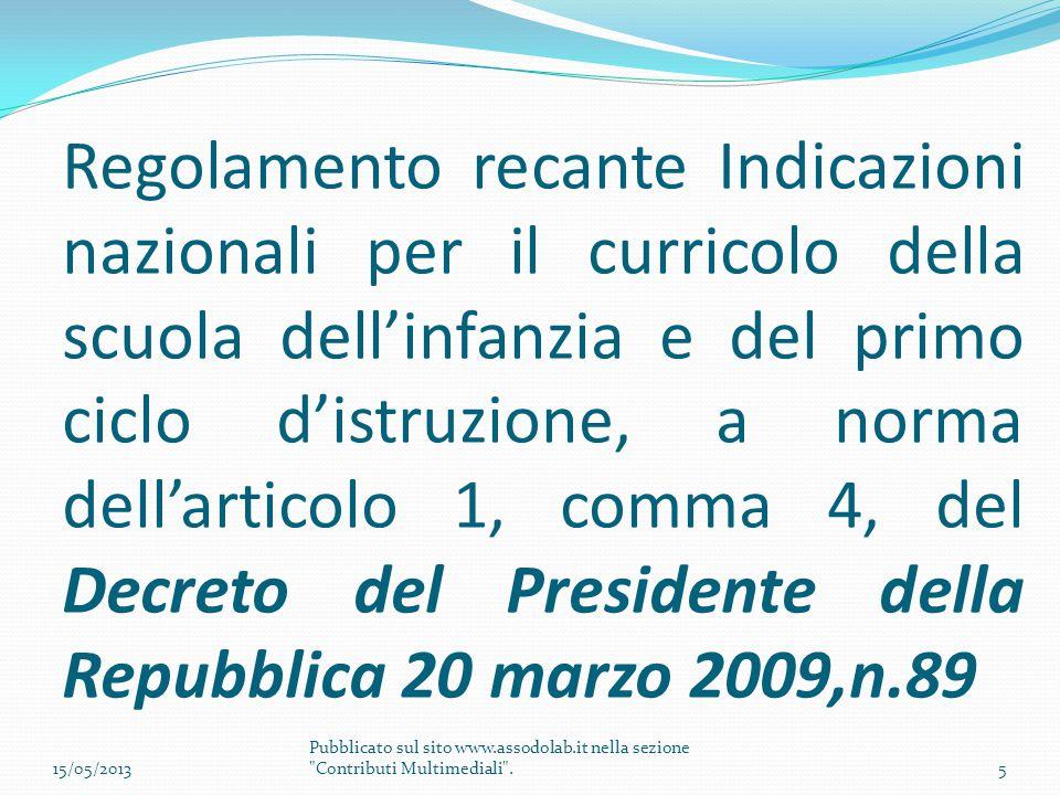 Regolamento recante Indicazioni nazionali per il curricolo della scuola dell'infanzia e del primo ciclo d'istruzione, a norma dell'articolo 1, comma 4, del Decreto del Presidente della Repubblica 20 marzo 2009,n.89