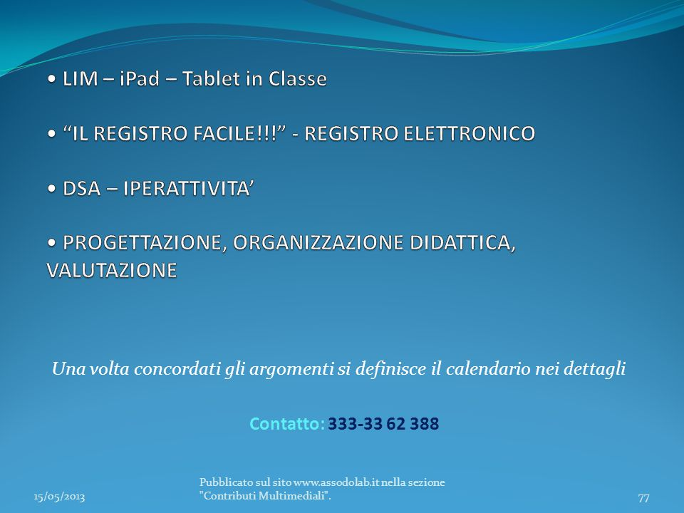 • LIM – iPad – Tablet in Classe • IL REGISTRO FACILE