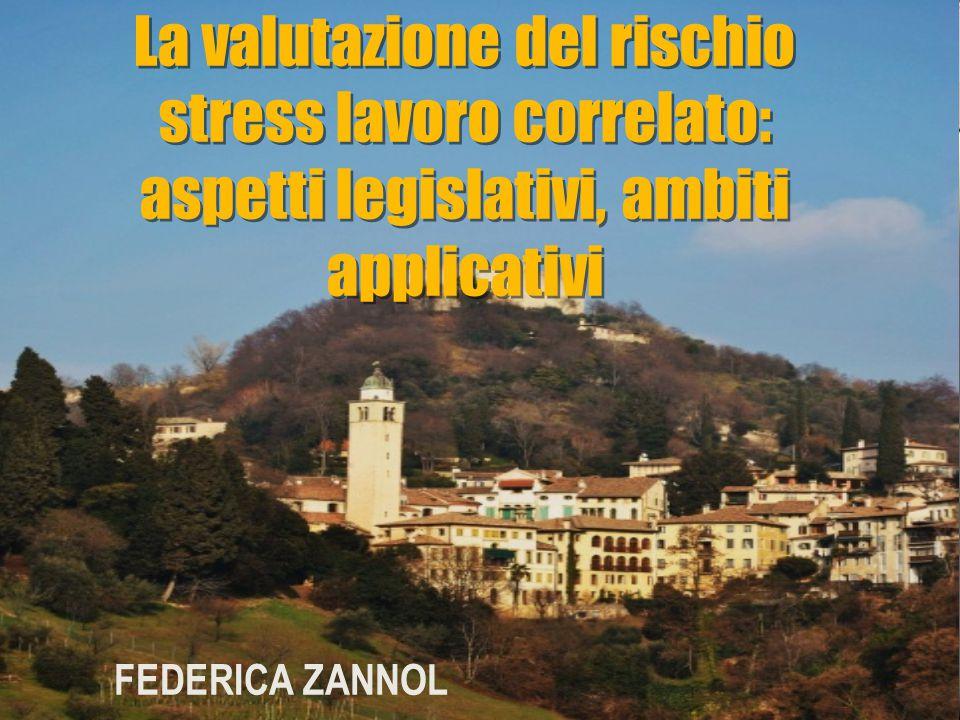 La valutazione del rischio stress lavoro correlato: aspetti legislativi, ambiti applicativi