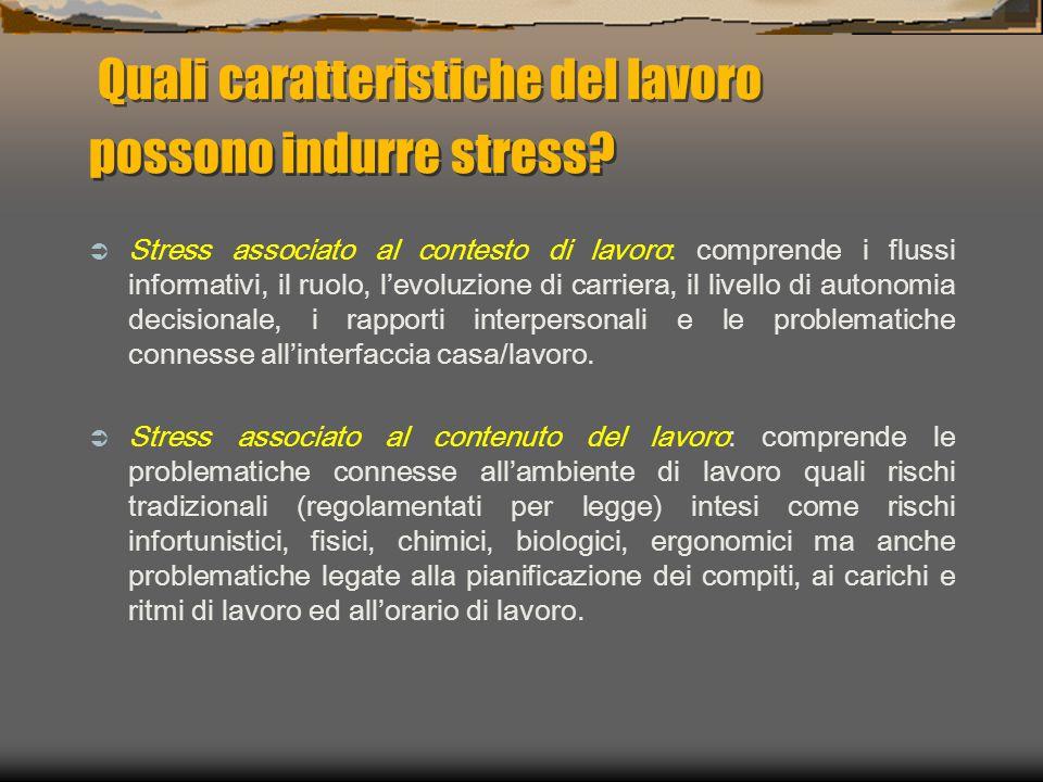 Quali caratteristiche del lavoro possono indurre stress