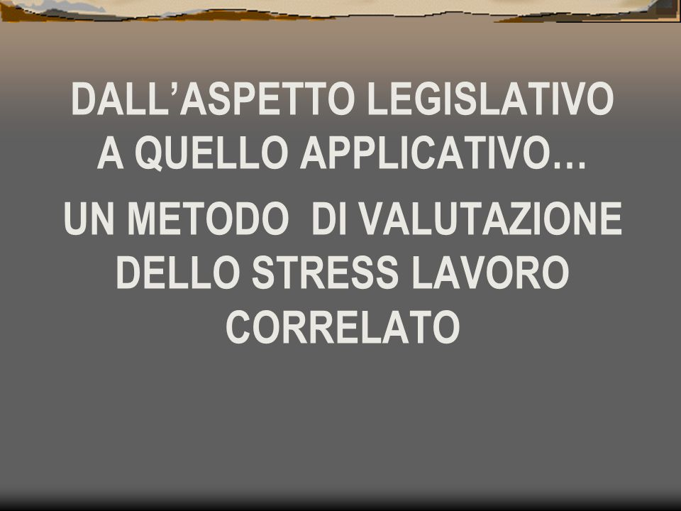 DALL'ASPETTO LEGISLATIVO A QUELLO APPLICATIVO…