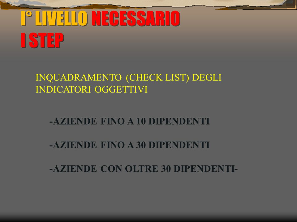 I° LIVELLO NECESSARIO I STEP