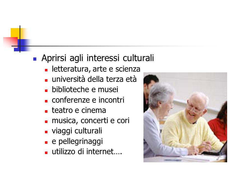 Aprirsi agli interessi culturali