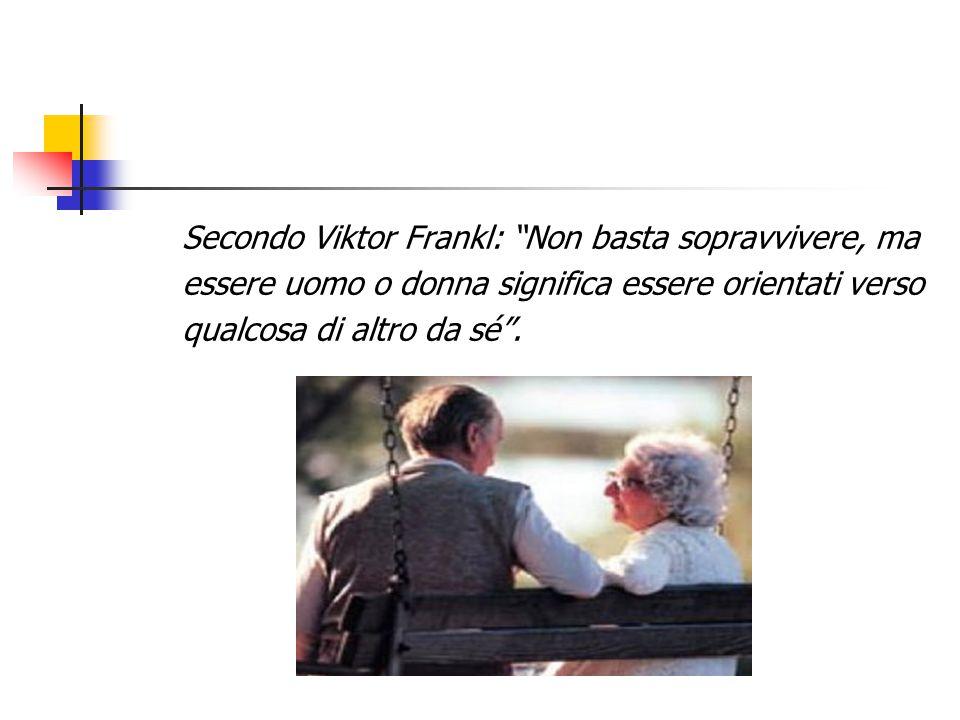 Secondo Viktor Frankl: Non basta sopravvivere, ma