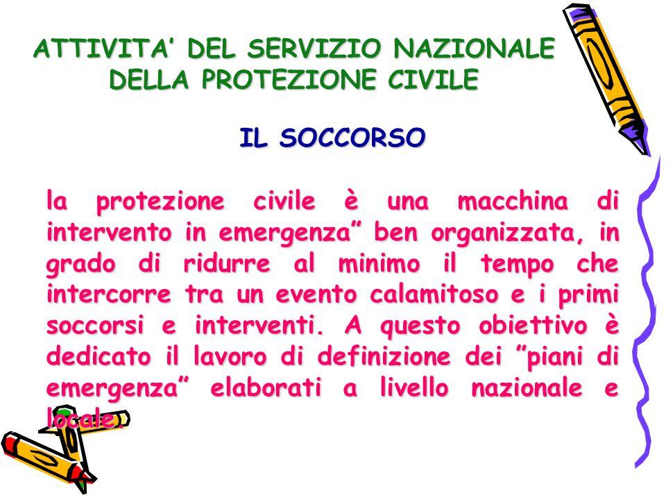 ATTIVITA' DEL SERVIZIO NAZIONALE DELLA PROTEZIONE CIVILE