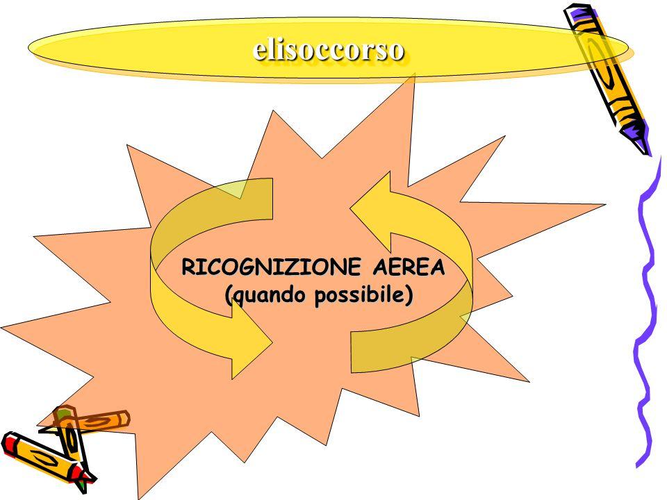 elisoccorso RICOGNIZIONE AEREA (quando possibile)
