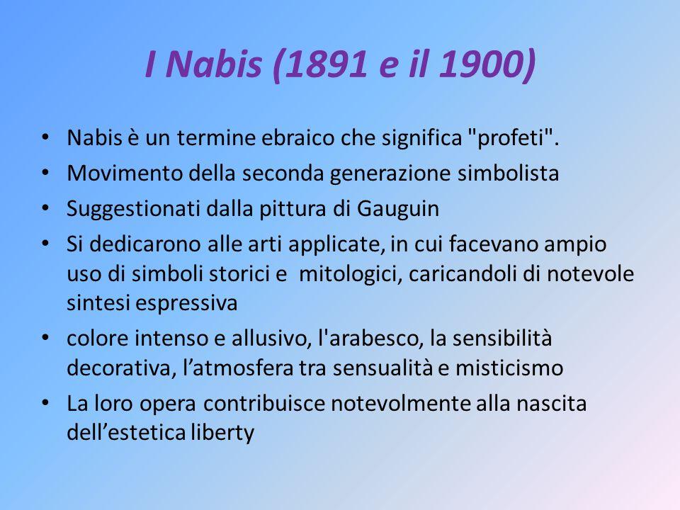 I Nabis (1891 e il 1900) Nabis è un termine ebraico che significa profeti . Movimento della seconda generazione simbolista.