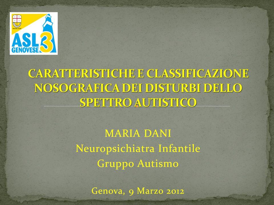 CARATTERISTICHE E CLASSIFICAZIONE NOSOGRAFICA DEI DISTURBI DELLO SPETTRO AUTISTICO